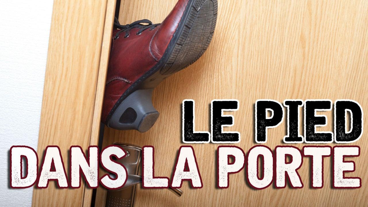 Le pied dans la porte