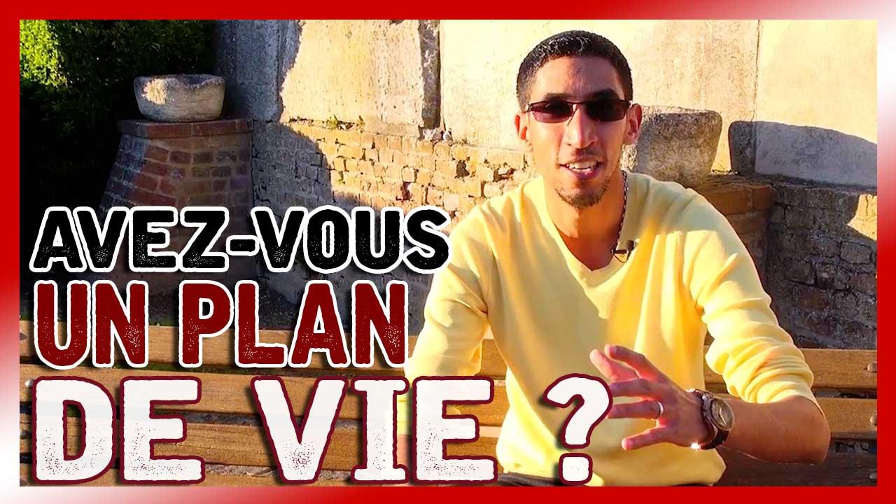 Avez-vous un plan de vie ?