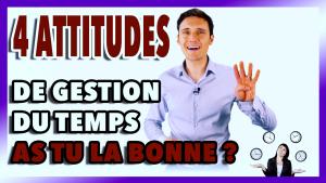 4 attitudes gestion temps