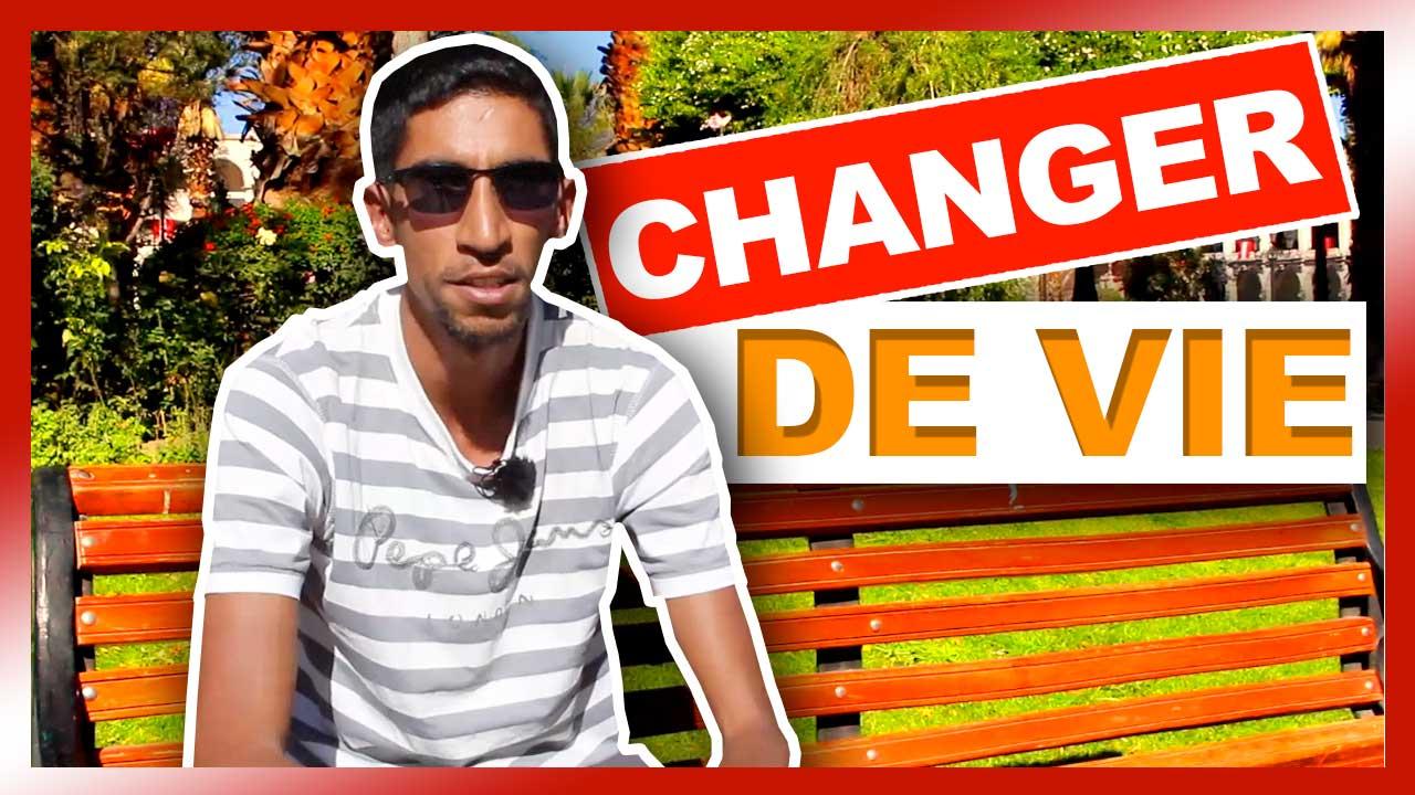 CHANGER DE VIE : Le meilleur moyen pour le faire