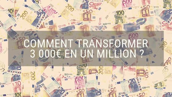 Transformer 3000 euros en 1 million