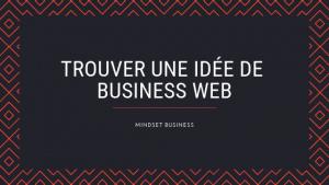 Trouver une idée de business web