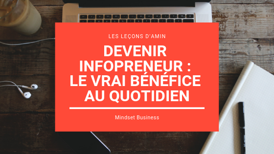 devenir infopreneur benefice au quotidien