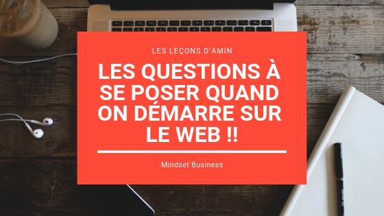 Les questions à se poser quand on démarre sur le web !