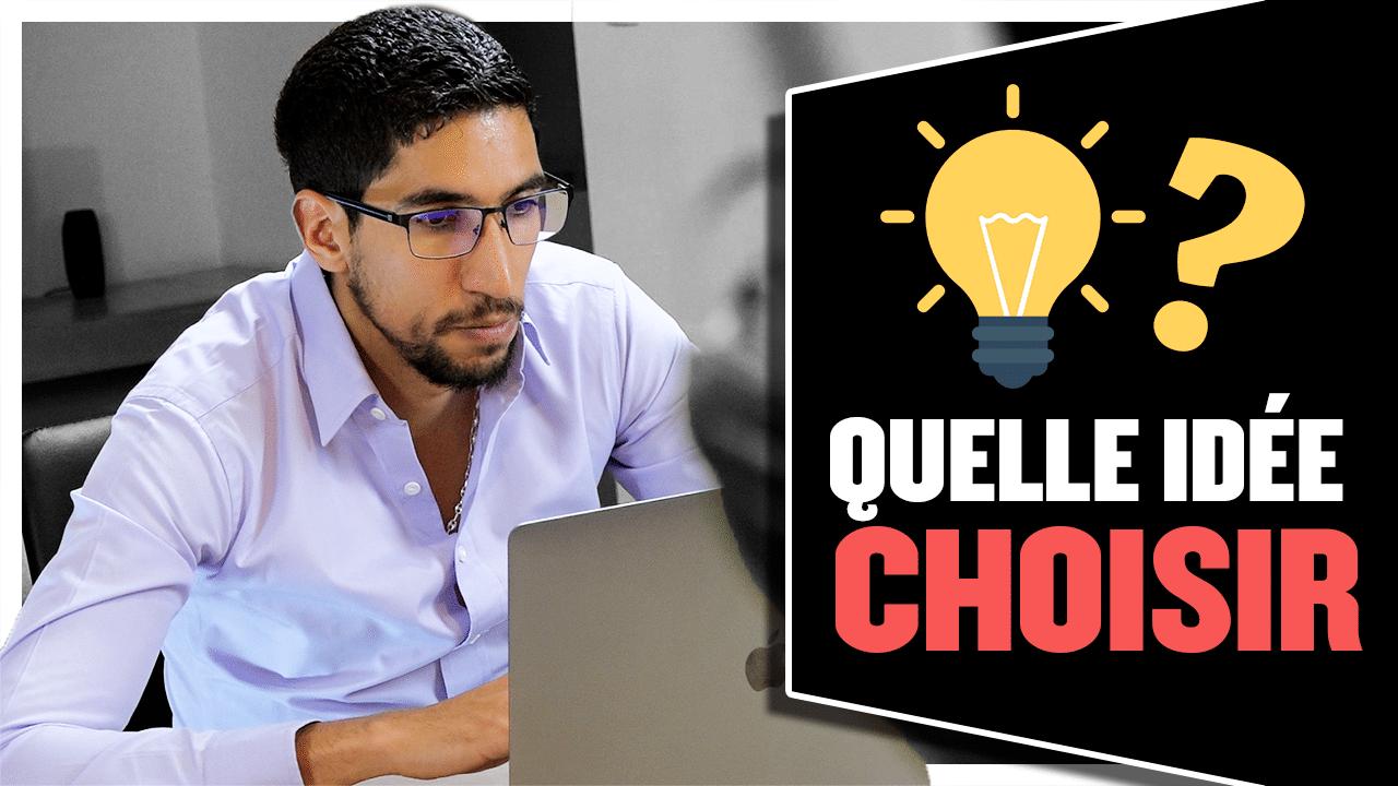 Trop d'idées de business : Laquelle choisir ?