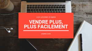Comment faire plus de ventes ?