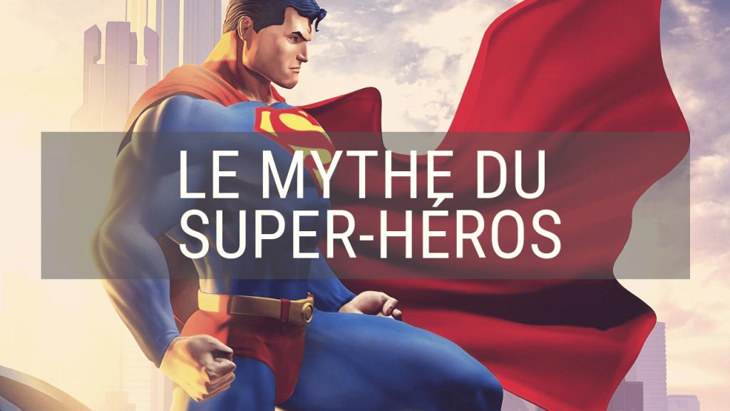 Le mythe du super héros