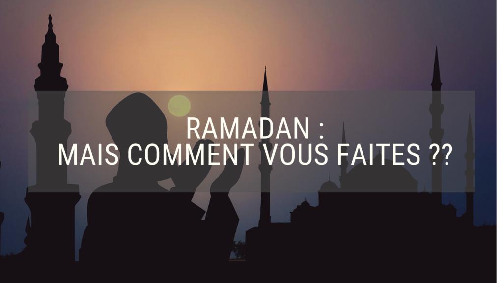 Comment faire le Ramadan ?