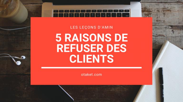 5 raisons de refuser des clients dès aujourd'hui (la 5eme a un effet magique)