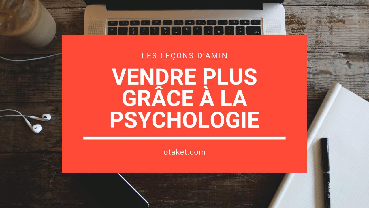 Vendre plus grâce à la psychologie
