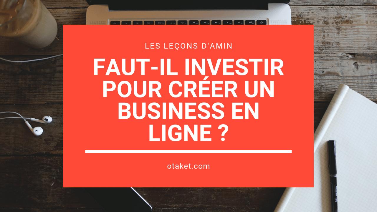 Faut-il investir pour créer un business en ligne ?