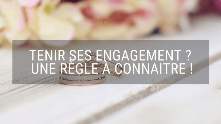 Comment tenir ses engagements ?