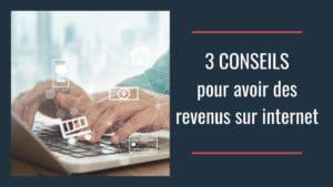 infographie 3 conseils pour avoir des revenus sur internet
