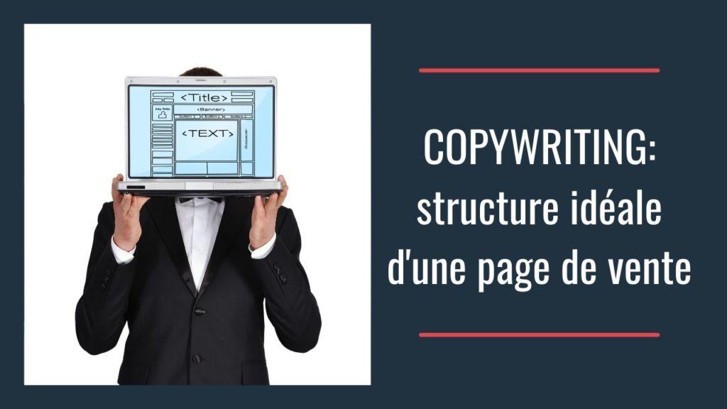 copywriting : la strusture idéale d'une page de vente ?