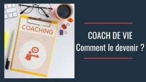 Coach de vie, comment le devenir ?