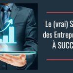 Comment développer son business : Le (vrai) SECRET des Entrepreneurs À SUCCÈS !