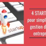 Comment simplifier la gestion d'entreprise ? 4 STARTUPS qui t'aident !