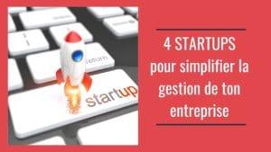 4 startup pour simplifier la gestion d'entreprise